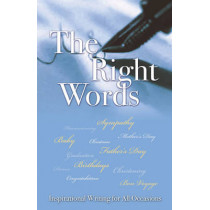 The Right Words: Inspirational Writing for All Occasions by Rose Welling, 9781921596360