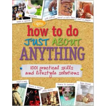 How to do Just About Anything: 1001 practical skills and household solutions, 9781921744754