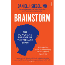 Brainstorm: the power and purpose of the teenage brain by Daniel J. Siegel, 9781922247452