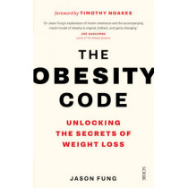 The Obesity Code: the bestselling guide to unlocking the secrets of weight loss by Dr. Jason Fung, 9781925228793