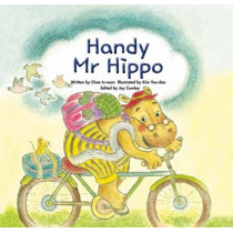 Handy Mr. Hippo: Being Helpful by In-Seon Chae, 9781925233988
