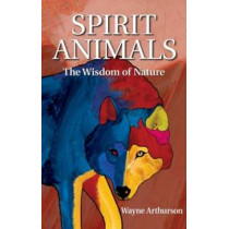 Spirit Animals: Meanings & Stories by Wayne Arthurson, 9781926696263