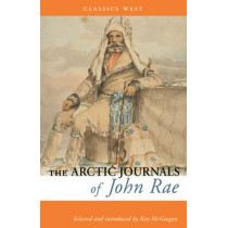 The Arctic Journals of John Rae by John Rae, 9781927129746