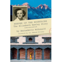 Keeper of the Mountains: The Elizabeth Hawley Story by Bernadette McDonald, 9781927330159