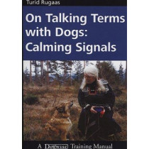 On Talking Terms with Dogs: Calming Signals by Turid Rugaas, 9781929242368