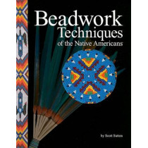 Beadwork Techniques of the Native Americans by Scott Sutton, 9781929572113