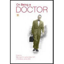On Being a Doctor by Christine Laine, 9781930513884