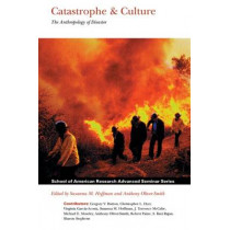 Catastrophe & Culture: The Anthropology of Disaster by Susanna M. Hoffman, 9781930618152