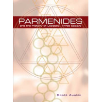 Parmenides and The History of Dialectic: Three Essays by Scott Austin, 9781930972193