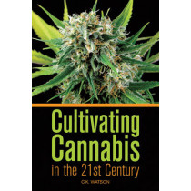 Cultivating Cannabis In The 21st Century by C. K. Watson, 9781931160759