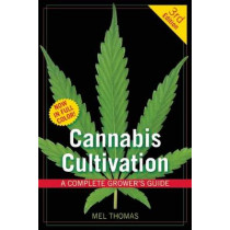 Cannabis Cultivation: A Complete Grower's Guide by Mel Thomas, 9781931160834