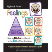 My Book Full of Feelings: How to Control and React to the Size of Your Emotions by Amy V. Jaffe, 9781931282833