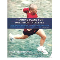 Training Plans for Multisport Athletes: Your Essential Guide to Triathlon, Duathlon, Xterra, Ironman and Endurance Racing by Gale Bernhardt, 9781931382922
