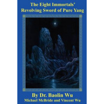 The Eight Immortals Revolving (DAO Today) by Wu, 9781931483193