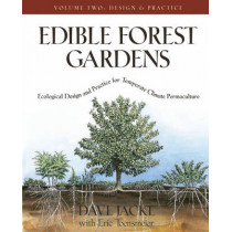 Edible Forest Gardens Vol. 2: Ecological Design and Practice for Temperate-Climate Permaculture by David Jacke, 9781931498807