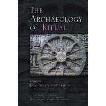 The Archaeology of Ritual by Evangelos Kyriakidis, 9781931745475