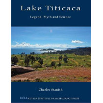 Lake Titicaca: Legend, Myth and Science by Charles Stanish, 9781931745826