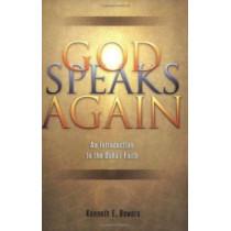 God Speaks Again: An Introduction to the Baha'i Faith by Kenneth E Bowers, 9781931847124