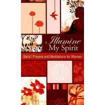 Illumine My Spirit: Baha'i Prayers and Meditations for Women by Baha'i Publishing, 9781931847575