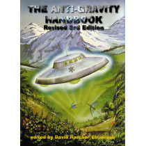 Anti-Gravity Handbook: Expanded and Revised Third Edition by David Hatcher Childress, 9781931882170