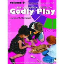Godly Play Volume 6: Enrichment Sessions by Jerome W. Berryman, 9781931960427