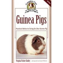 Guinea Pigs: Complete Care Made Easy-Practical Advice To Caring For your Guinea Pig by Virginia Parker Guidry, 9781931993326
