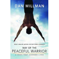 Way of the Peaceful Warrior: A Book That Changes Lives by Dan Millman, 9781932073201