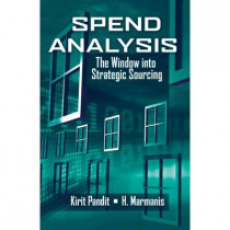 Spend Analysis: The Window into Strategic Sourcing by Kirit Pandit, 9781932159936