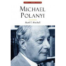 Michael Polanyi: The Art of Knowing by Mark T. Mitchell, 9781932236910
