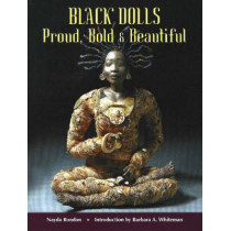 Black Dolls: Proud, Bold & Beautiful by Nayda Rondon, 9781932485127
