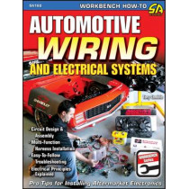 Automotive Wiring and Electrical Systems: Circuit Design and Assembly. Multi-function Harness Installation. Easy to Follow Troubleshooting. Electrical Principles Explained by Tony Candela, 9781932494877