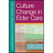 Culture Change in Elder Care by Judith L. Ronch, 9781932529869