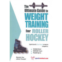Ultimate Guide to Weight Training for Roller Hockey by Robert G. Price, 9781932549188
