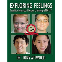 Exploring Feelings: Cognitive Behavior Therapy to Manage Anxiety by Tony Attwood, 9781932565225