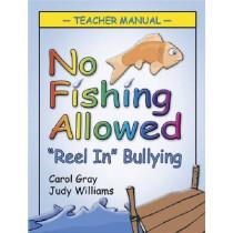 No Fishing Allowed Teacher Manual: Reel in Bullying by Carol Gray, 9781932565379