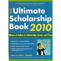 Ultimate Scholarship Book 2010: Billions of Dollars in Scholarships, Grants & Prizes by Gen Tanabe, 9781932662368