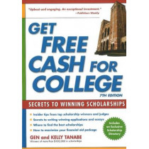 Get Free Cash for College: Secrets to Winning Scholarships by Gen Tanabe, 9781932662443