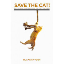 Save the Cat!: The Last Book on Screenwriting You'll Ever Need by Blake Snyder, 9781932907001