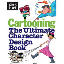Cartooning: The Ultimate Character Design Book by Christopher Hart, 9781933027425