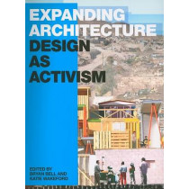 Expanding Architecture: Design as Activism by Bryan Bell, 9781933045788