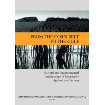 From the Corn Belt to the Gulf: Societal and Environmental Implications of Alternative Agricultural Futures by Joan Iverson Nassauer, 9781933115481