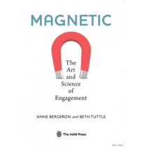 Magnetic: The Art and Science of Engagement by Anne Bergeron, 9781933253831