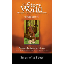 Story of the World, Vol. 1: History for the Classical Child: Ancient Times by Susan Wise Bauer, 9781933339016