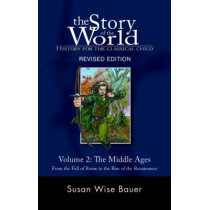 Story of the World, Vol. 2: History for the Classical Child: The Middle Ages by Susan Wise Bauer, 9781933339092