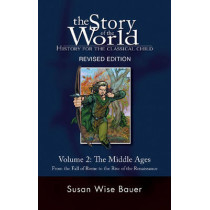 Story of the World, Vol. 2: History for the Classical Child: The Middle Ages by Susan Wise Bauer, 9781933339108