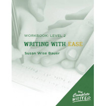 Writing with Ease: Level 2 Workbook: Level Two Workbook for Writing with Ease by Susan Wise Bauer, 9781933339290