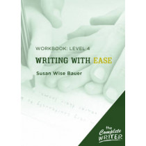 Writing with Ease: Level 4 Workbook: Level Four Workbook for Writing with Ease by Susan Wise Bauer, 9781933339313