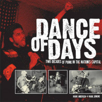 Dance Of Days: Updated Edition: Two Decades of Punk in the Nation's Capital by Mark Andersen, 9781933354996