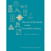 The Art of the Book in the Twentieth Century by Jerry Kelly, 9781933360461