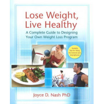 Lose Weight, Live Healthy by Joyce D. Nash, 9781933503615
